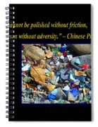 A Gem Cannot Be Polished Without Adversity Spiral Notebook