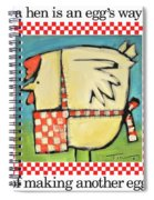 A Hen Is An Eggs Way Spiral Notebook