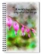 A Mom's Hug .... Spiral Notebook