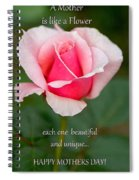 A Mother Is Like A Flower Spiral Notebook