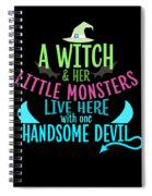 A Witch And Her Little Monsters Live Here With One Handsome Devil Halloween Spiral Notebook