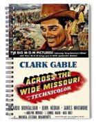 Across The Wide Missouri  Spiral Notebook