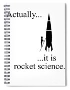 Actually... It Is Rocket Science. Spiral Notebook