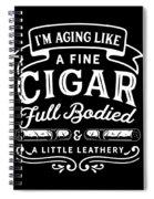 Aging Like Cigar Funny Birthday Apparel Spiral Notebook