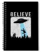 Alien Believe Funny Ufo Gift Spiral Notebook