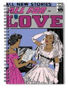 All For Love 8a Spiral Notebook