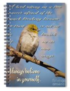 Always Believe In Yourself Spiral Notebook