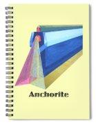 Anchorite -text Spiral Notebook