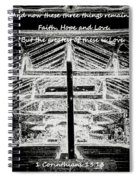 And Now These Three Things Remain. Faith, Hope, Love, But The Greatest Of These Is Love 1 Corinthian Spiral Notebook