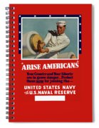 Arise Americans Join The Navy  Spiral Notebook