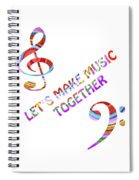 Let's Make Music Together - White Spiral Notebook
