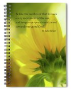Be Like The Sunflower Spiral Notebook