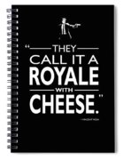 A Royale With Cheese Spiral Notebook