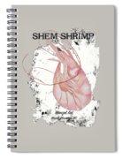 Shem Shrimp Spiral Notebook