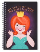 Red Hair Is The Crown You Never Take Off Spiral Notebook