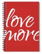 Love More - Part 1 Spiral Notebook