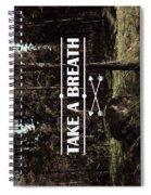 Take A Breath Spiral Notebook