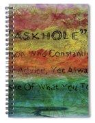 Askhole 6 Spiral Notebook