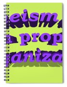 Atheism Is A Non Prophet Organization Spiral Notebook