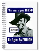 Australian This Man Is Your Friend  Spiral Notebook