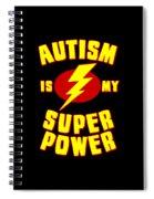Autism Is My Superpower Spiral Notebook