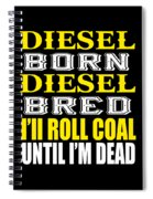 Awesome Diesel Design Born And Bred Spiral Notebook