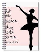 Ballerina Praise Spiral Notebook