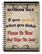Bathroom Rule Spiral Notebook
