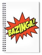 Bazinga  Spiral Notebook