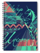 Be A Unicorn 2 Spiral Notebook