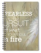 Be Fearless In The Pursuit Spiral Notebook