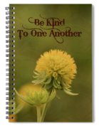 Be Kind To One Another Spiral Notebook