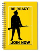Be Ready - Join Now Spiral Notebook
