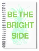 Be The Bright Side- Art By Linda Woods Spiral Notebook
