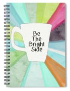 Be The Bright Side Mug- Art By Linda Woods Spiral Notebook