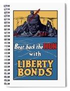Beat Back The Hun With Liberty Bonds Spiral Notebook