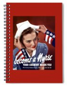 Become A Nurse -- Ww2 Poster Spiral Notebook