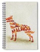 Belgian Malinois Watercolor Painting / Typographic Art Spiral Notebook