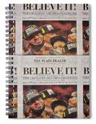 Believe It Spiral Notebook