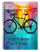 Better On A Bike Spiral Notebook