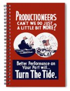 Better Performance On Your Part Will Turn The Tide - Ww2 Spiral Notebook