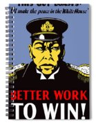 Better Work To Win - Ww2 Spiral Notebook