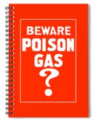 Beware Poison Gas - Wwi Sign Spiral Notebook