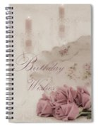 Birthday Wishes - Candles, Crystal And Roses Spiral Notebook