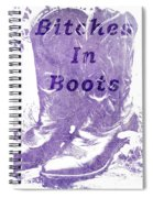 Bitches In Boots Spiral Notebook