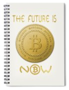 Bitcoin Symbol Logo The Future Is Now Quote Typography Spiral Notebook