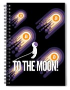 Bitcoin To The Moon Astronaut Cryptocurrency Humor Funny Space Crypto Spiral Notebook