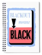 Blackout Means Black Spiral Notebook