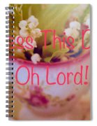 Bless This Day Oh Lord Spiral Notebook