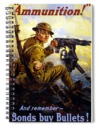 Ammunition  - Bonds Buy Bullets Spiral Notebook